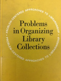 Problems In Organizing Library Collections - Doralyn J. Hickey
