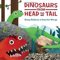 Dinosaurs from Head to Tail - Stacey Roderick, Kwanchai Moriya