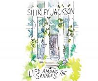 Life Among the Savages - Shirley Jackson, Lesa Lockford