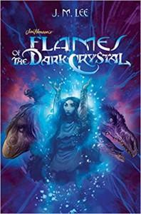 Flames of the Dark Crystal #4 (Jim Henson's the Dark Crystal) - M.,  J. Lee