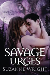 Savage Urges (The Phoenix Pack Series) - Suzanne  Wright