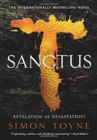 Sanctus: A Novel - Simon Toyne
