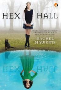 Hex Hall  - Rachel Hawkins, Dina Begum