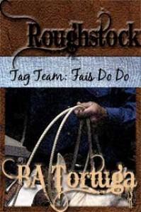 Roughstock: Tag Team - Fais Do Do - B.A. Tortuga