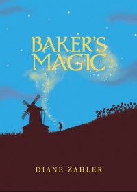 Baker's Magic - Diane Zahler