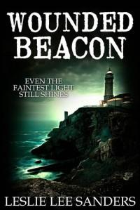 Wounded Beacon - Leslie Lee Sanders