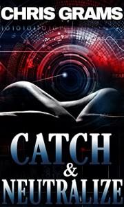 Catch & Neutralize - Chris Grams