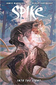 [ Spike: Into the Light Marsters, James ( Author ) ] { Hardcover } 2014 - James Marsters