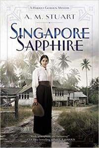 Singapore Sapphire (A Harriet Gordon Mystery #1) - A.M. Stuart
