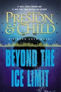 Beyond the Ice Limit: A Gideon Crew Novel (Gideon Crew series) - Douglas Preston, Lincoln Child