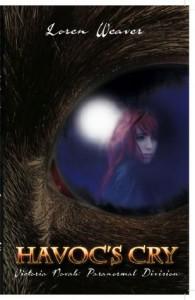 Havoc's Cry (Victoria Novak: Paranormal Division) - Loren Weaver