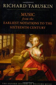 Music from the Earliest Notations to the Sixteenth Century: The Oxford History of Western Music - Richard Taruskin