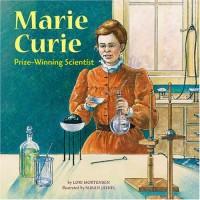 Marie Curie: Prize-Winning Scientist (Biographies (Picture Window Books)) - Lori Mortensen
