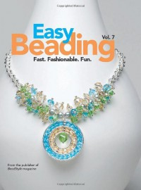 Easy Beading Vol. 7 - BeadStyle Magazine