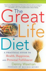 The Great Life Diet: A Practical Guide to Heath, Happiness, and Personal Fulfillment - Denny Waxman