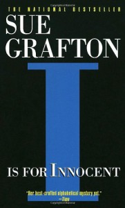 I Is for Innocent (Kinsey Millhone Mysteries) - Sue Grafton