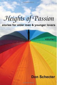 Heights of Passion (Stories for Older Men & Younger Lovers #1) - Don Schecter