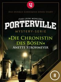 Porterville - Folge 8: Die Chronistin des Bösen - Anette Strohmeyer