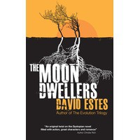 The Moon Dwellers (The Dwellers, #1) - David Estes