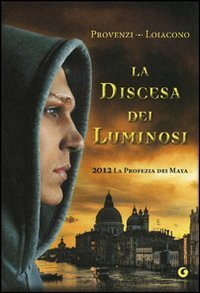 La discesa dei luminosi - Ilenia Provenzi, Francesca Silvia Loiacono