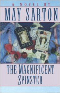 The Magnificent Spinster - May Sarton