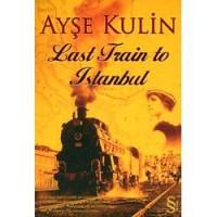 Last Train to Istanbul - Ayse Kulin