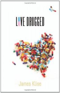 Love Drugged - James Klise