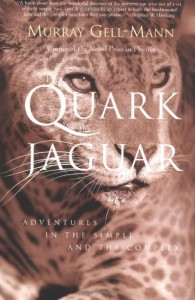 The Quark and the Jaguar: Adventures in the Simple and the Complex - Murray Gell-Mann