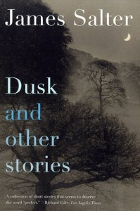 Dusk and Other Stories - James Salter