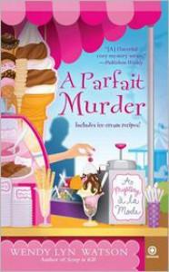A Parfait Murder - Wendy Lyn Watson