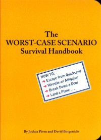 The Worst-Case Scenario Survival Handbook - Joshua Piven, David Borgenicht
