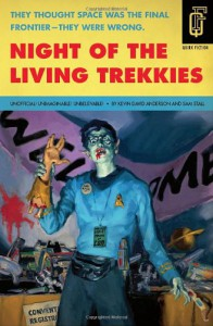 Night of the Living Trekkies (Quirk Fiction) - Kevin David Anderson, Sam Stall