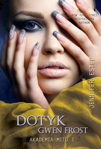 Dotyk Gwen Frost (Akademia Mitu, #1) - Jennifer Estep, Anna Rojkowska
