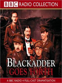 Blackadder Goes Forth (MP3 Book) - Richard Curtis, Stephen Fry, Ben Elton, Robbie Coltrane