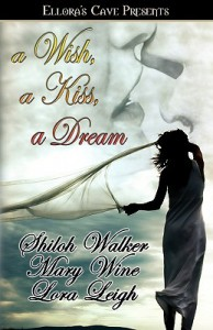 A Wish, a Kiss, a Dream - Shiloh Walker, Mary Wine, Lora Leigh