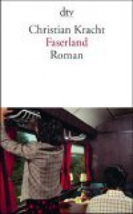 Faserland - Christian Kracht