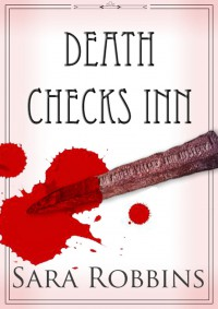Death Checks Inn - Sara Robbins