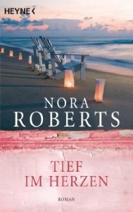 Tief im Herzen: Roman - Nora Roberts