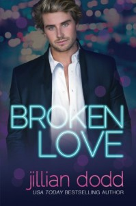 Broken Love (The Love Series) (Volume 2) - Jillian Dodd