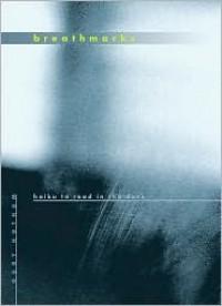 Breath Marks: Haiku to Read in the Dark - Gary Hotham