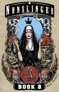 Nunslinger 8: The Brother of Bone Orchard - Stark Holborn