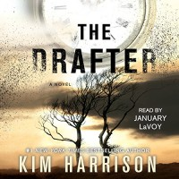 The Drafter: The Peri Reed Chronicles, Book 1 - Kim Harrison, January LaVoy, Simon & Schuster Audio