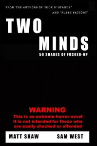 Two Minds: An Extreme Horror Novel - Matt Shaw, Sam West