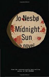 Midnight Sun: A novel - Jo Nesbø, Jo Nesbø