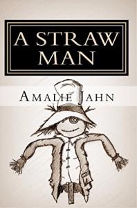 A Straw Man (The Clay Lion Series Book 3) - Amalie Jahn