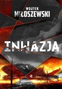 Inwazja - Wojtek Miłoszewski