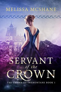 Servant of the Crown (The Crown of Tremontane Book 1) - Melissa McShane