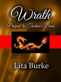 Wrath, Prequel to Tredan's Bane - Lita Burke