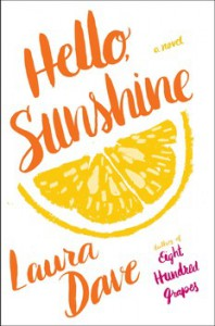 Hello, Sunshine: A Novel - Laura Dave