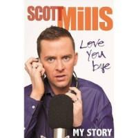 Love You Bye: My Story - Scott Mills